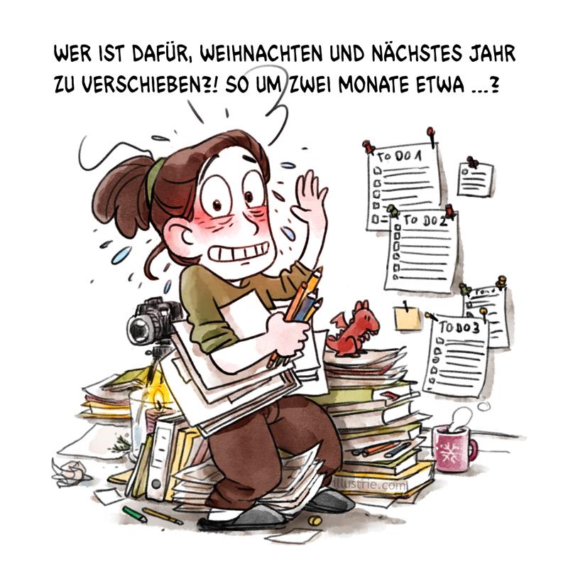 Cartoon, in dem die Zeichnerin fragt, ob noch jemand außer ihr Weihnachten verschieben möchte, weil sie noch so viel zu tun hat.