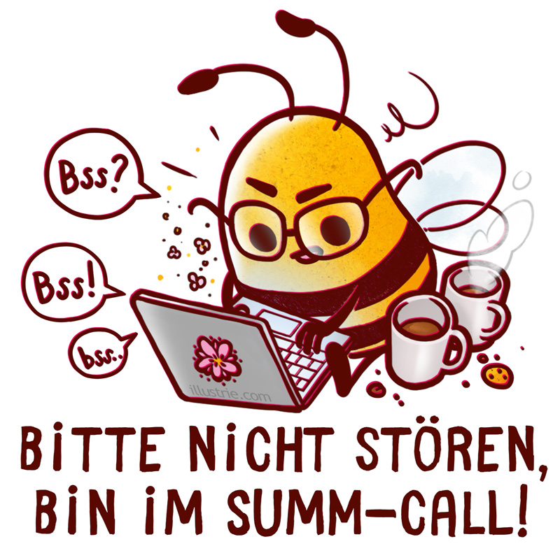 Bin im Summ-Call / Zoom call - bitte nicht stören! by Illustrie.com  . Summ-Call, Comicfigur, Illustration, Gelb, fröhlich,Tier, Biene, positiv, lustig, witzig, Humor, niedlich, Büro, Homeoffice, Lockdown, Arbeit, Business, Zoom, online meeting, Meeting, Termin, Pandemie, soziale Distanz, Homeschoooling, Besprechung, Konferenz, Call, Anruf, Video, Chat, Videokonferenz, Produktivität, Motivation, fleißig, Laptop, Facetime, Ruhe, bitte nicht stören, speaking, on air, Teams, Onlinebusiness, Kaffee, Tee, Espresso, Koffein, Brille, Türschild, Warnung #drawing #illustration #art #nerd #comicstyle #geek #zeichnen #sketch #dessiner #doodle #funny #humor #meeting #characterdesign #comic #cartoon #gag #lol #busybee #fleißigebiene #homeoffice #cute #homeschooling #zoomcall #pandemic #lockdown #socialdistance #videocall #stayhome #cuteanimal